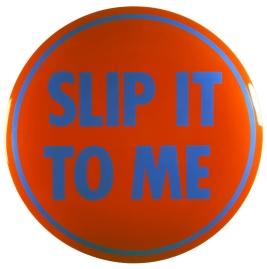 Hamilton, Slip It To Me
